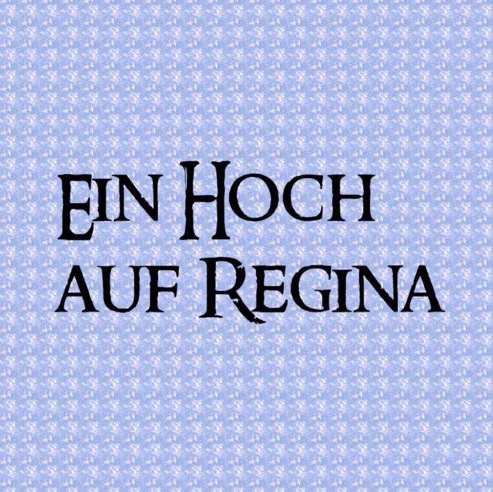 Ein Hoch auf Regina